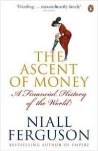 "Niall Ferguson ""The Ascent of Money"""