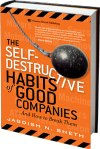 Self-destructive habits of good companies