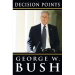Bush Decision Points