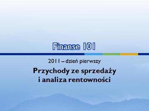 Finanse 101 dzień pierwszy - Przychody ze sprzedaży i analiza rentowności