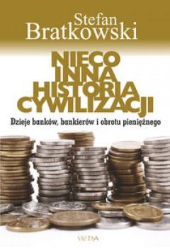 Stefan Bratkowski, Nieco inna historia cywilizacji. Dzieje banków, bankierów i obrotu pieniężnego