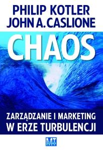 Kotler Casilone Chaos zarządzanie i marketing w erze turbulencji